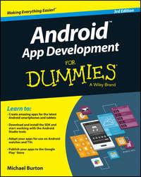 Купить книгу Android App Development For Dummies, автора Michael  Burton