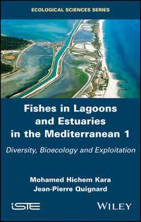 Купить книгу Fishes in Lagoons and Estuaries in the Mediterranean. Diversity, Bioecology and Exploitation, автора