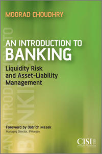 Купить книгу An Introduction to Banking. Liquidity Risk and Asset-Liability Management, автора Moorad  Choudhry