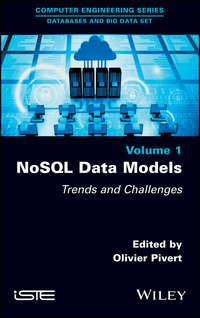Купить книгу NoSQL Data Models. Trends and Challenges, автора Olivier  Pivert