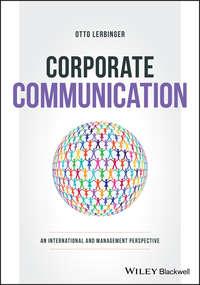 Купить книгу Corporate Communication. An International and Management Perspective, автора Otto  Lerbinger