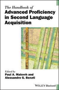 Купить книгу The Handbook of Advanced Proficiency in Second Language Acquisition, автора