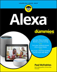 Купить книгу Alexa For Dummies, автора Paul  McFedries