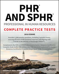 Купить книгу PHR and SPHR Professional in Human Resources Certification Complete Practice Tests. 2018 Exams, автора