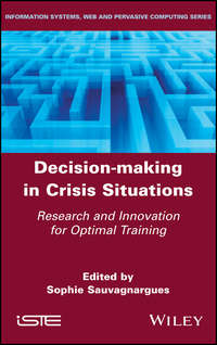 Купить книгу Decision-Making in Crisis Situations. Research and Innovation for Optimal Training, автора Sophie  Sauvagnargues