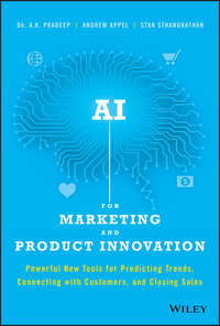 Купить книгу AI for Marketing and Product Innovation. Powerful New Tools for Predicting Trends, Connecting with Customers, and Closing Sales, автора