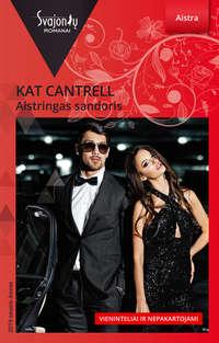 Купить книгу Aistringas sandoris, автора Kat Cantrell