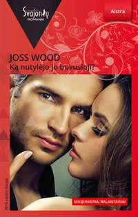 Купить книгу Ką nutylėjo jo buvusioji?, автора Joss Wood
