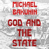Купить книгу God and the State, автора Михаила Бакунина
