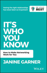Купить книгу It's Who You Know. How to Make Networking Work for You, автора Janine  Garner