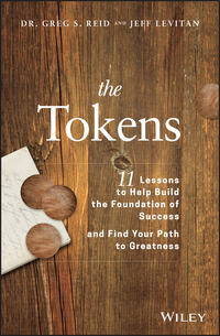 Купить книгу The Tokens. 11 Lessons to Help Build the Foundation of Success and Find Your Path to Greatness, автора
