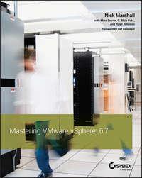 Купить книгу Mastering VMware vSphere 6.7, автора Ryan  Johnson