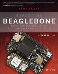 Купить книгу Exploring BeagleBone. Tools and Techniques for Building with Embedded Linux, автора Derek  Molloy