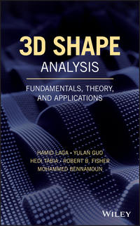 Купить книгу 3D Shape Analysis. Fundamentals, Theory, and Applications, автора Hamid  Laga