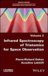 Купить книгу Infrared Spectroscopy of Triatomics for Space Observation, автора Azzedine  Lakhlifi