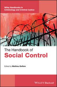 Купить книгу The Handbook of Social Control, автора Mathieu  Deflem