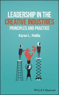 Купить книгу Leadership in the Creative Industries. Principles and Practice, автора