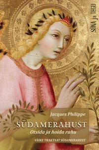 Купить книгу Südamerahust – otsida ja hoida rahu, автора Jacques Philippe