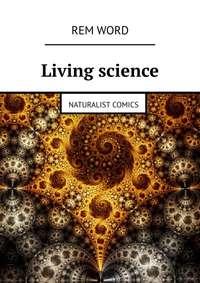 Купить книгу Living science. Naturalist Comics, автора
