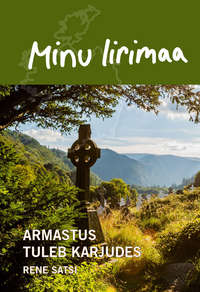 Купить книгу Minu Iirmaa. Armastus tuleb karjudes, автора