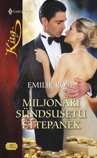 Купить книгу Miljonäri sündsusetu ettepanek, автора Emilie Rose