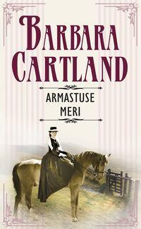 Купить книгу Armastuse meri, автора Барбары Картленд