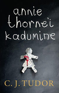Купить книгу Annie Thorne'i kadumine, автора C. J. Tudor