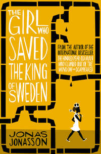 Купить книгу The Girl Who Saved the King of Sweden, автора Jonas  Jonasson