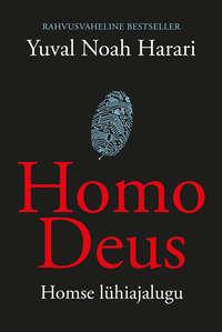 Купить книгу Homo Deus. Homse lühiajalugu, автора Юваля Ноя Харари