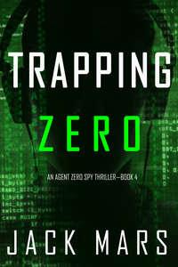 Купить книгу Trapping Zero, автора Джека Марса