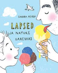 Купить книгу Lapsed ja natuke vanemad, автора